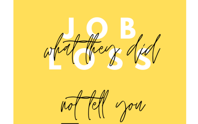 What they never told you about loosing your job